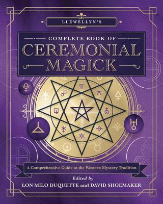 Llewellyn's Complete Book of Ceremonial Magick: A Comprehensive Guide to the Western Mystery Tradition Cover Image