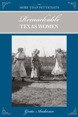 More Than Petticoats: Remarkable Texas Women Cover Image