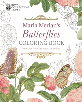 Maria Merian's Butterflies Coloring Book: Drawings from the Royal Collection Cover Image