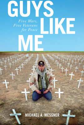 Guys Like Me: Five Wars, Five Veterans for Peace Cover Image
