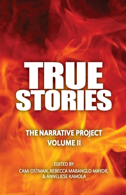 True Stories: The Narrative Project Volume II Cover Image