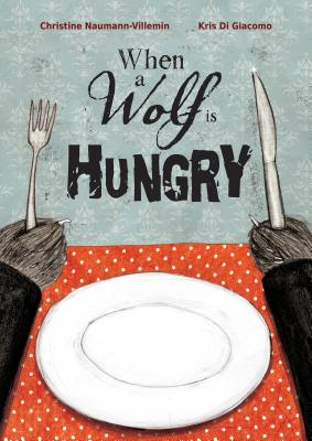 When a Wolf Is Hungry Cover Image