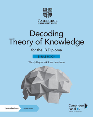 Decoding Theory of Knowledge for the Ib Diploma Skills Book with Digital Access (2 Years): Themes, Skills and Assessment Cover Image