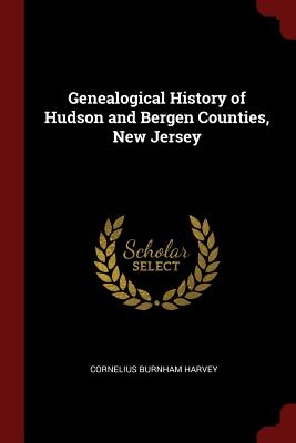 Cover for Genealogical History of Hudson and Bergen Counties, New Jersey