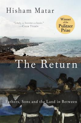 The Return (Pulitzer Prize Winner): Fathers, Sons and the Land in Between Cover Image