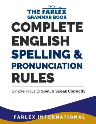 Complete English Spelling and Pronunciation Rules: Simple Ways to Spell and Speak Correctly Cover Image