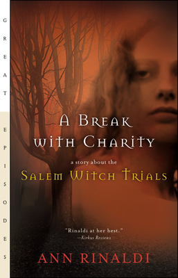 A Break with Charity: A Story about the Salem Witch Trials (Great Episodes) Cover Image