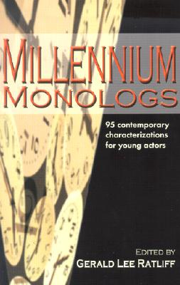 Millennium Monologs: 95 Contemporary Characterizations for Young Actors Cover Image