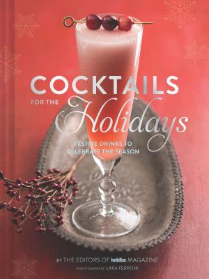 Cocktails for the Holidays: Festive Drinks to Celebrate the Season Cover Image
