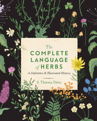 The Complete Language of Herbs: A Definitive and Illustrated History (Complete Illustrated Encyclopedia #7) Cover Image