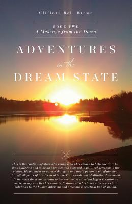 Adventures in the Dream State: Book 2: A Message from the Dawn Cover Image