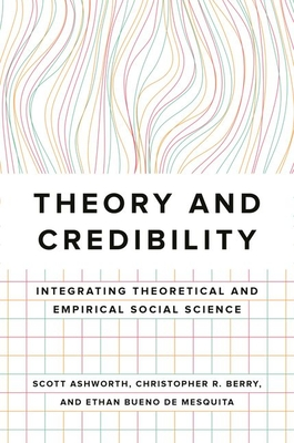 Theory and Credibility: Integrating Theoretical and Empirical Social Science Cover Image