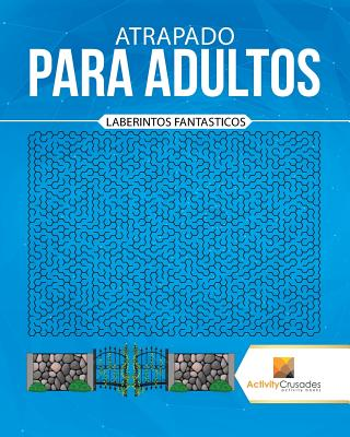 Atrapado Para Adultos: Laberintos Fantasticos Cover Image