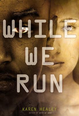 While We Run (Hardcover) By Karen Healey