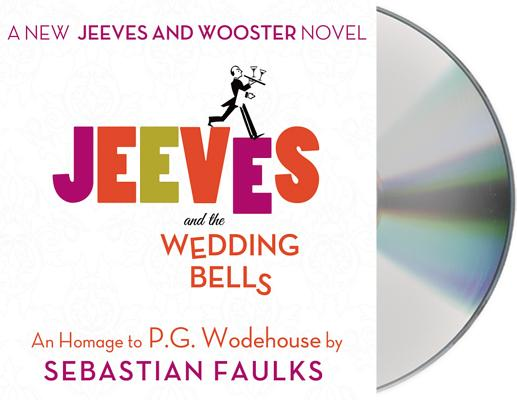 Jeeves and the Wedding Bells: An Homage to P.G. Wodehouse Cover Image