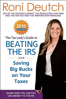 The Tax Lady's Guide to Beating the IRS?and Saving Big Bucks on Your Taxes: Learn How You can Pay Less Money to the IRS by Beati Cover Image