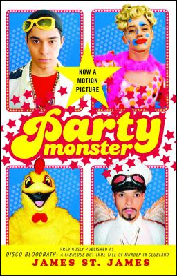 Party Monster: A Fabulous But True Tale of Murder in Clubland Cover Image