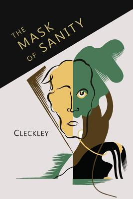 The Mask of Sanity: An Attempt to Clarify Some Issues about the So-Called Psychopathic Personality Cover Image
