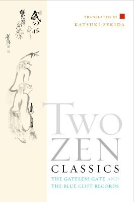 Two Zen Classics: The Gateless Gate and The Blue Cliff Records Cover Image