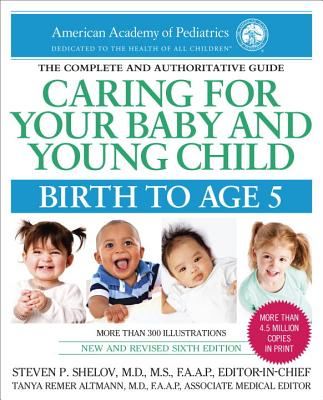 Caring for Your Baby and Young Child, 6th Edition: Birth to Age 5 Cover Image