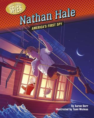 Nathan Hale: America's First Spy (Hidden History -- Spies) Cover Image
