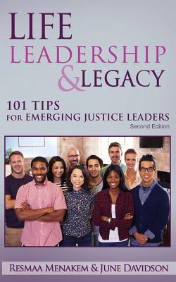 Life, Leadership, and Legacy: 101 Tips for Emerging Justice Leaders Cover Image