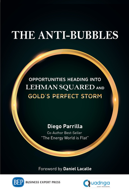 The Anti-Bubbles: Opportunities Heading into Lehman Squared and Gold's Perfect Storm Cover Image