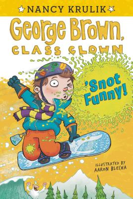 'Snot Funny #14 (George Brown, Class Clown #14) Cover Image