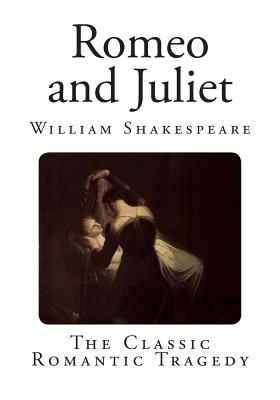 Romeo and Juliet: The Classic Romantic Tragedy Cover Image