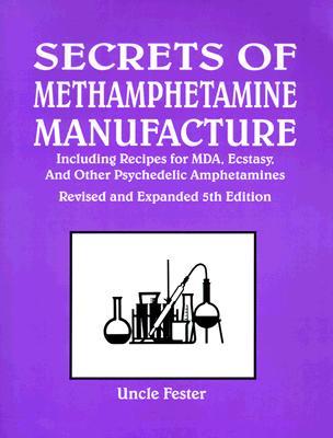 Secrets of methamphetamine manufacture uncle fester