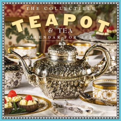 Collectible Teapot & Tea Wall Calendar 2020 Cover Image