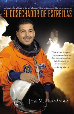 El Cosechador De Estrellas: La inspiradora historia de un labrador itinerante convertido en astronauta Cover Image