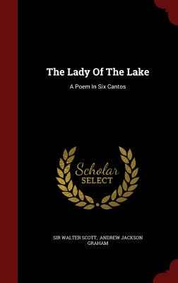 The Lady of the Lake: A Poem in Six Cantos Cover Image