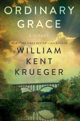 Ordinary Grace (Hardcover) By William Kent Krueger