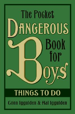 The Pocket Dangerous Book for Boys: Things to Do Cover Image