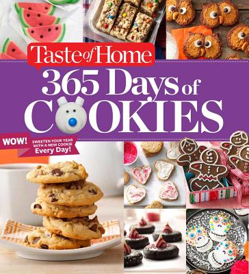 Taste of Home 365 Days of Cookies: Sweeten Your Year with a New Cookie Every Day Cover Image