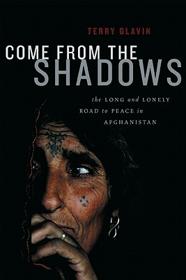 Come from the Shadows: The Long and Lonely Struggle for Peace in Afghanistan Cover Image