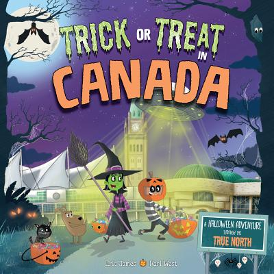 Trick or Treat in Canada: A Halloween Adventure Through the True North Cover Image