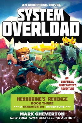 System Overload: Herobrine?s Revenge Book Three (A Gameknight999 Adventure): An Unofficial Minecrafter?s Adventure (Gameknight999 Series) Cover Image