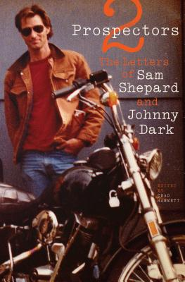 Cover Image for Two Prospectors: The Letters of Sam Shepard and Johnny Dark