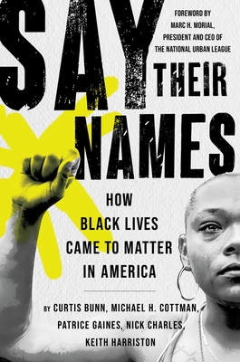 Say Their Names: How Black Lives Came to Matter in America Cover Image