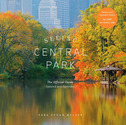 Seeing Central Park: The Official Guide Updated and Expanded Cover Image