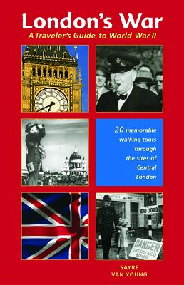 London's War a Traveler's Guide to World War II Cover Image