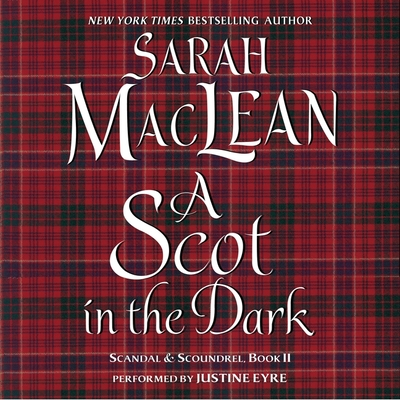 A Scot in the Dark Lib/E: Scandal & Scoundrel, Book II Cover Image