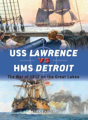 USS Lawrence vs HMS Detroit: The War of 1812 on the Great Lakes (Duel) Cover Image