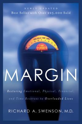 Margin: Restoring Emotional, Physical, Financial, and Time Reserves to Overloaded Lives (Experiencing God) Cover Image