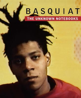 Basquiat: The Unknown Notebooks Cover Image