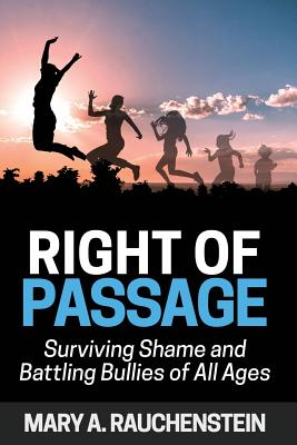 Right of Passage: Surviving Shame and Battling Bullies of All Ages Cover Image