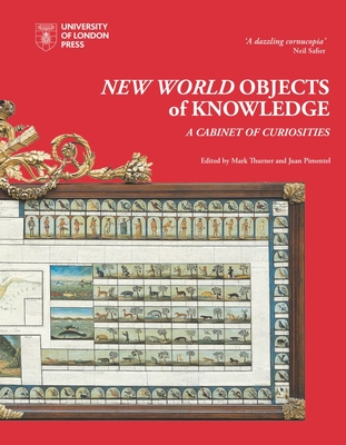 New World Objects of Knowledge: A Cabinet of Curiosities (Institute of Latin American Studies) Cover Image