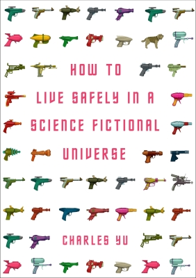 How to Live Safely in a Science Fictional Universe Cover